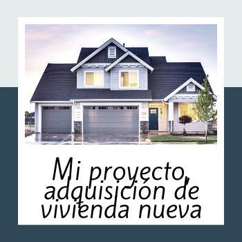 ADQUISICIÓN DE VIVIENDA NUEVA.